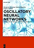 Oscillatory Neural Networks : In Problems of Parallel Information Processing, Kuzmina, Margarita G. and Manykin, Eduard A., 3110268353