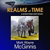 Realms of Time : Scrapyard Ship, Book 4 | Mark Wayne McGinnis