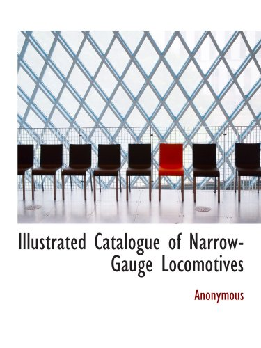 Illustrated Catalogue of Narrow-Gauge Locomotives for sale  Delivered anywhere in Canada