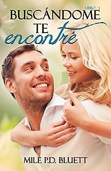 Buscándome te encontré (Spanish Edition) by [Bluett, Mile P. D.]