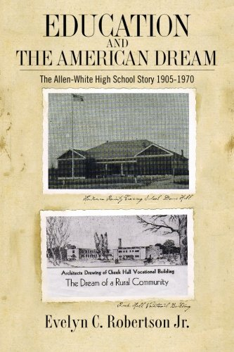 Read Online Education and the American Dream: The Allen-White High School Story 1905-1970 PDF