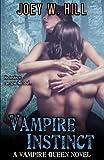 Vampire Instinct: A Vampire Queen Series Novel (Volume 7)