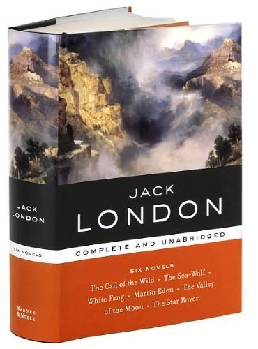 Jack London: Complete and Unabridged Six Novels (Jack London An American Life)