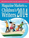 Magazine Markets for Children's Writers 2014, Editor, Susan M. Tierney, 1889715719