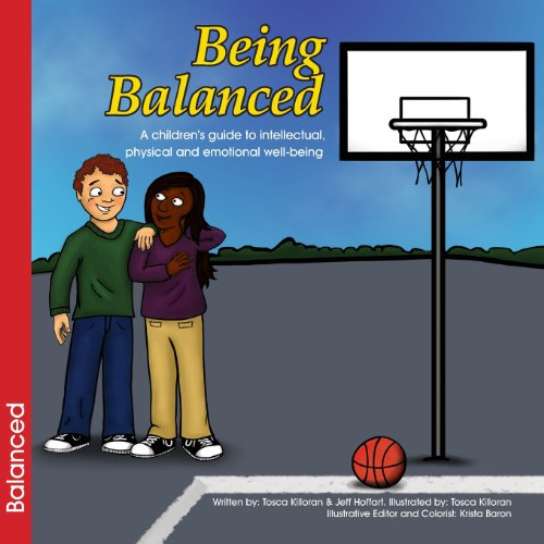 Being Balanced: A Children's Guide to Intellectual, Physical and Emotional Well-Being