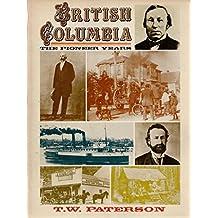 British Columbia: The Pioneer Years, Volume 1