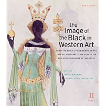 The Image of the Black in Western Art, Volume II: From the Early Christian Era to the Age of Discovery, Part 2: Africans in the Christian Ordinance of the World: New Edition