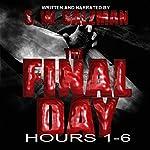 The Final Day: Hours 1-6 | S. W. Salzman