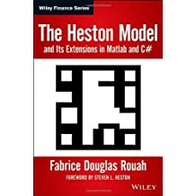 The Heston Model and Its Extensions in Matlab and C#: + Website (Wiley Finance) by Fabrice D. Rouah (2013-10-18)
