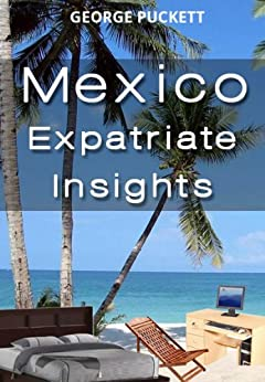 ``FULL`` Mexico-Expatriate Insights (Mexico Insights Book 1). optical hombre Seasons Ponte Merrill
