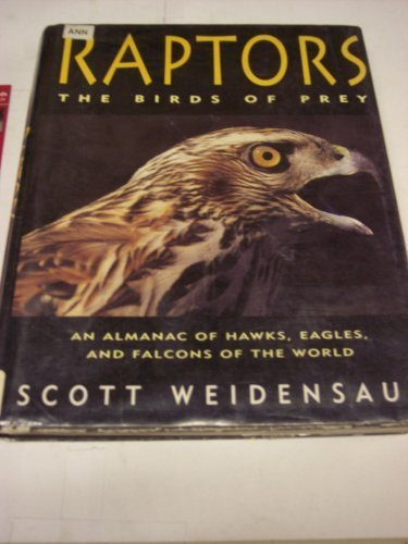 Raptors: The Birds of Prey, Weidensaul, Scott