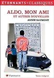 Aldo, mon ami : Et autres nouvelles