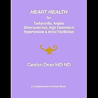 Heart Health for Tachycardia, Angina, Atherosclerosis, High Cholesterol, Hypertension & Atrial Fibrillation