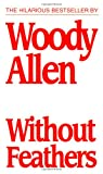Without Feathers, Woody Allen, 0345336976