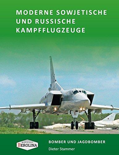 Moderne sowjetische und russische Kampfflugzeuge. Bomber und Jagdbomber (Edition Berolina)