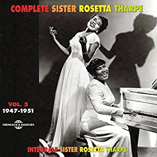 Complete Sister Rosetta Tharpe, Vol. 3: 1947-1951 by SISTER ROSETTA THARPE (B0001POJRO) | Amazon price tracker / tracking, Amazon price history charts, Amazon price watches, Amazon price drop alerts