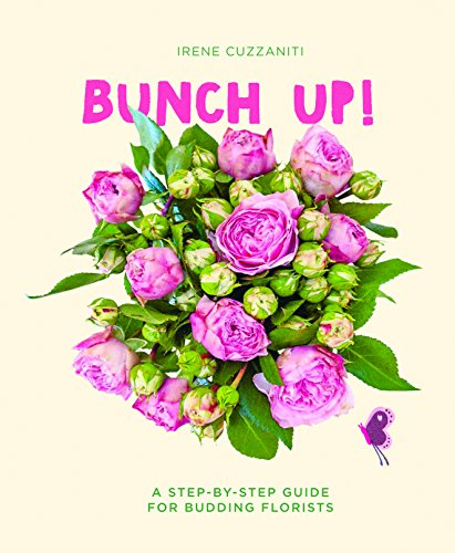 Bunch Up!: A Step-by-Step Guide for Budding ()