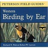 Birding by Ear: Western North America (Peterson Field Guide Audios) by Richard K. Walton (1999-04-15)