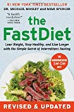 The FastDiet - Revised & Updated: Lose Weight, Stay Healthy, and Live Longer with the Simple Secret of Intermittent Fasting