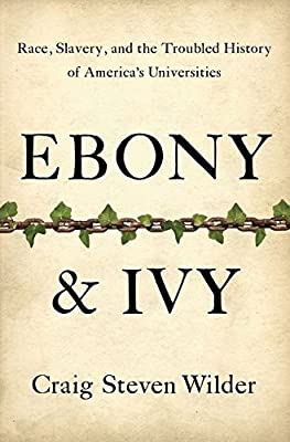 Ebony and Ivy: Wilder, Craig Steven: 9781596916814: Amazon.com: Books