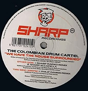 The Colombian Drum Cartel - We Have The House Surrounded ...
