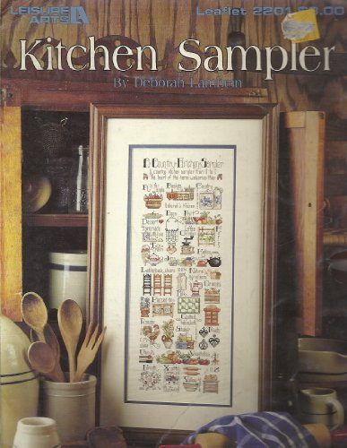 (Kitchen Sampler -Counted Cross Stitch Patterns - Leisure Arts - #2201)
