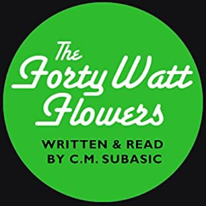 The Forty Watt Flowers Audiobook