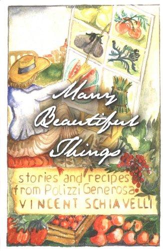 Multitudinous Beautiful Things: Stories and Recipes from Polizzi Generosa