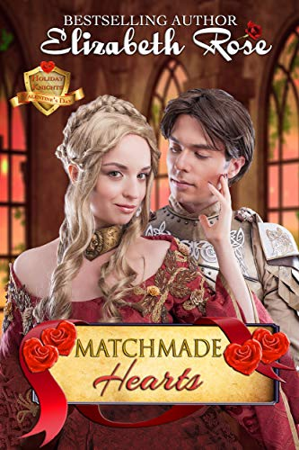 (Matchmade Hearts: Valentine's Day (Holiday Knights Series Book 2))