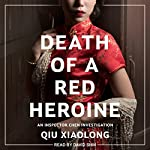 Death of a Red Heroine: Inspector Chen Series, Book 1 | Qiu Xiaolong