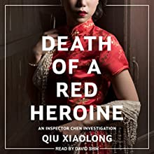 Death of a Red Heroine: Inspector Chen Series, Book 1 Audiobook by Qiu Xiaolong Narrated by David Shih