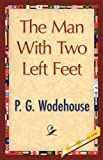 The Man with Two Left Feet, P. G. Wodehouse, 1421897687
