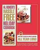 Al Roker's Hassle-Free Holiday Cookbook, Al Roker, 1416569588