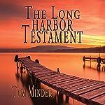 The Long Harbor Testament | Tom Minder
