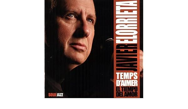 Temps dAimer - El Tiempo del Amor by Javier Elorrieta on Amazon Music - Amazon.com