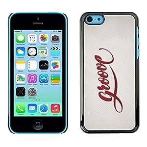 Paccase / SLIM PC / Aliminium Casa Carcasa Funda Case Cover para - Popular Groove Quote Slogan Sign Badge Life Style - Apple Iphone 5C