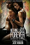 Nothing Lasts Forever (The Seduced Series Book 4)