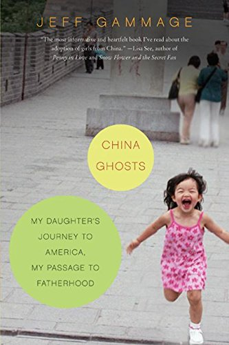 China Ghosts: My Daughter's Journey to America, My Passage to Fatherhood PDF