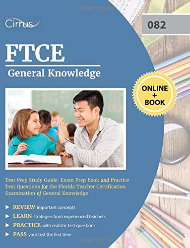 FTCE General Knowledge Test Prep Study Guide: Exam Prep Book and Practice Test Questions for the Florida Teacher Certification Examination of General Knowledge
