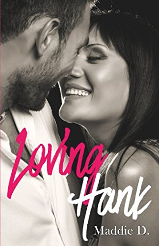 Loving Hank Broché – 16 juillet 2017 Maddie D. William Salvatore B073LWM6BH Fiction / Humorous