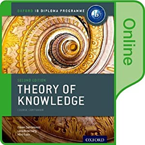 IB Theory of Knowledge Online Course Book: Oxford IB Diploma Program