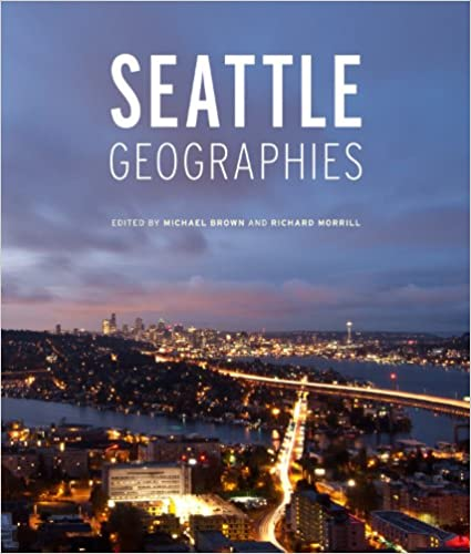Free PDF Seattle Geographies (Samuel and Althea Stroum Book (Paperback))