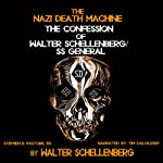 The Nazi Death Machine: The Confession of Walter Schellenberg | Walter Schellenberg