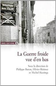 La Guerre Froide Vue d'en Bas par Philippe Buton