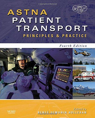 ASTNA Patient Transport: Principles and Practice, 4e (Air & Surface Patient Transport: Principles and Practice) by Holleran, Renee Semonin (EDT)