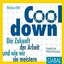 Cooldown: Die Zukunft der Arbeit und wie wir sie meistern Hörbuch von Markus Väth Gesprochen von: Heiko Grauel, Gisa Bergmann