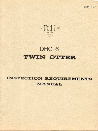 DHC-6 Twin Otter Inspection Requirements Manual (PSM (De Havilland Canada Twin Otter)