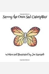 Sammy the Once Sad Caterpillar Paperback