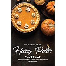 The Unofficial Official Harry Potter Cookbook: Magical Recipes from Cauldron Cakes to Pumpkin Juice