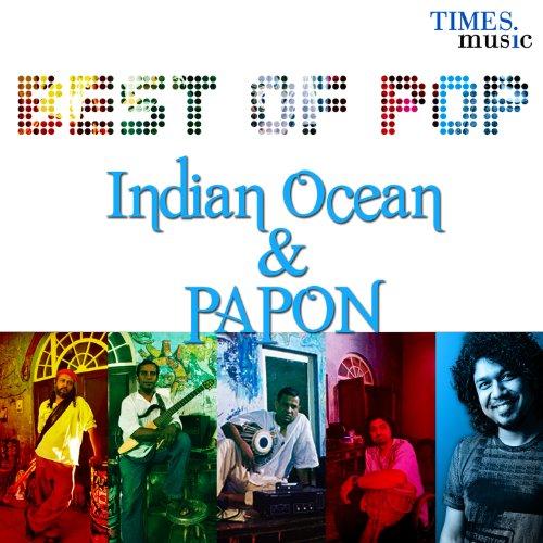 Best of Pop - Indian Ocean & Papon (Best Indian Dance Music)
